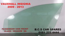 VAUXHALL INSIGNIA  PASSENGER SIDE DOOR GLASS  N/S/F   USED  2009 - 2013